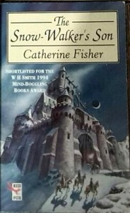 Catherine Fisher - The Snow-Walker's Son