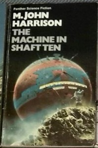 M John Harrison - The Machine in Shaft Ten